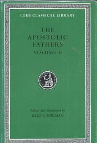 The Apostolic Fathers, Volume II__Epistle of Barnabas, Papias and Quadratus, Epistle to...