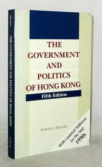 The Government and Politics of Hong Kong Fifth Edition With Updated Additions for the mid-1990s