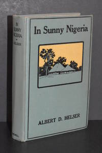 image of In Sunny Nigeria; Experiences Among a Primitive People in the Interior of North Central Africa