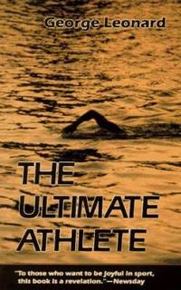 The Ultimate Athlete : Revisioning Sports  Physical Education and the Body
