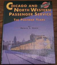 Chicago and North Western System Passenger Service: The Postwar Years