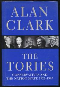image of Tories, The: Conservatives and the Nation State 1922-1997