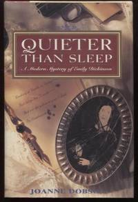 Quieter than Sleep ;  A Modern Mystery of Emily Dickinson    A Modern  Mystery of Emily Dickinson