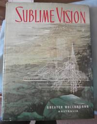 image of Sublime Vision: The Story of the City of Greater Wollongong N.S.W Australia