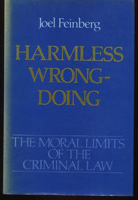 Harmless Wrongdoing. The Moral Limits of the Criminal Law. Volume 4.