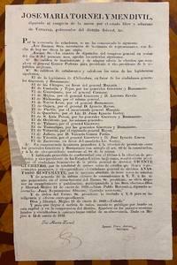 [1829 MEXICAN BROADSIDE DECREE NULLIFYING THE PRESIDENTIAL ELECTION OF MANUEL GOMEZ PEDRAZA, AND IN HIS PLACE APPOINTING GEN. GUERRERO WHO HAD SEIZED THE OFFICE BY MILITARY FORCE]. Jose Maria Tornel y Mendivil, diputado al congreso de la union por el estado libre y soberano de Veracruz, gobernador del distrito federal, etc. Por la secretaria de relaciones, se me ha comunicado lo siguiente. (etc.)