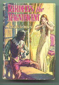 Bardleys the Magnificent by  Rafael SABATINI - Hardcover - Reprint. - 1951 - from Mainly Fiction (SKU: 018284)
