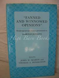 Fanned and Winnowed Opinions: Shakespearean Essays Presented to Harold Jenkins