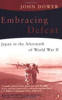 image of Embracing Defeat: Japan in the Aftermath of World War II