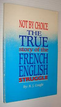 Not by choice: The true story of the French-English struggle
