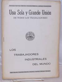 Una gran unión de los trabajadores industriales del mundo (cover title: Una sola y grande unión de todos los trabajadores) Printed in Morelia, Mexico