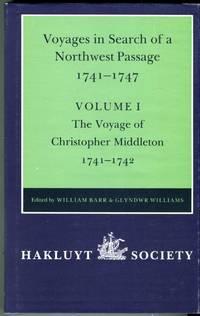 Voyages to Hudson Bay in Search of a Northwest Passage 1741-1747: Volume 1, The Voyage of Christopher Middleton 1741-1742 (Hakluyt Society, Second Series, Volume 177)