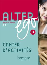Alter Ego: Cahier d'exercices 3: Cahier D'activities