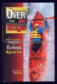 image of Over the Edge: A Regular Guy's Odyssey in Extreme Sports