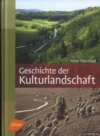 image of Geschichte der Kulturlandschaft. Entstehungsursachen und Steuerungsfaktoren der Entwicklung der Kulturlandschaft, Lebensraum- und Artenvielfalt in Mitteleuropa