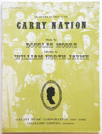 Carry Nation An Opera in Two Acts Prologue & Seven Scenes written for and dedicated to the University of Kansas in honor of its Centennial, 1966... Libretto by William North Jayme. [Piano-vocal score]