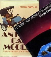 ANTIQUE CAR MODELS, Their stories and how to make them (and) HISTORIC AUTOMOBILES IN MINIATURE, MODEL EXPO 1983
