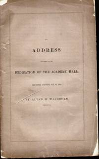AN ADDRESS DELIVERED AT THE DEDICATION OF THE ACADEMY HALL, Leicester  Academy, October 26, 1853