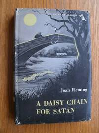 A Daisy Chain for Satan by  Joan Fleming - First US edition first printing - 1950 - from Scene of the Crime Books, IOBA (SKU: biblio10343)