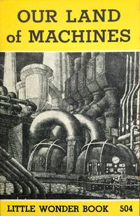 Our Land of MAchines Little Wonder Book 504