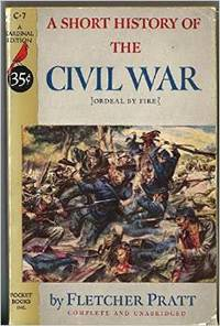 Short History Of The Civil War - Ordeal By Fire