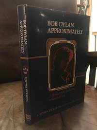 image of Bob Dylan Approximately: A Portrait of the Jewish Poet in Search of God : a Midrash