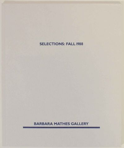New York: Barbara Mathes Gallery, 1988. First edition. Softcover. Exhibition catalog. Includes 26 co...