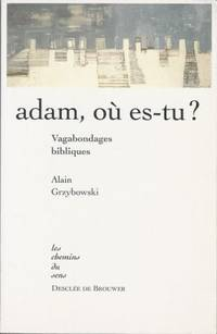 Adam, où es-tu ? Vagabondages bibliques