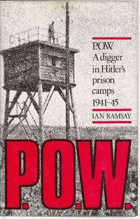P.O.W. A digger in Hitler's prison camps 1941-45.