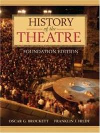 History of the Theatre, Foundation Edition by Brockett, Oscar - 2006-09-13