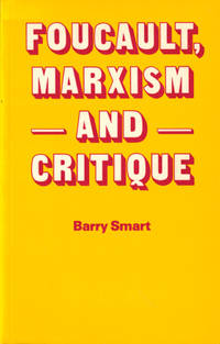 Foucault, Marxism and Critique by  Barry Smart - Paperback - 1989 - from Kenneth Mallory Bookseller. ABAA (SKU: 44748)