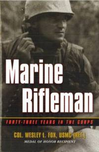 Marine Rifleman : Forty-Three Years in the Corps
