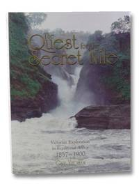 The Quest for the Secret Nile: Victorian Exploration in Equatorial Africa