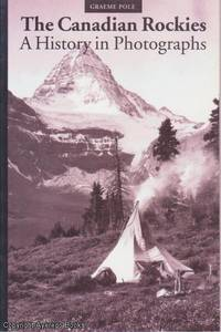 The Canadian Rockies: A History in Photographs