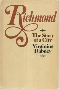 Richmond The Story of a City Signed By Author Stated First Edition