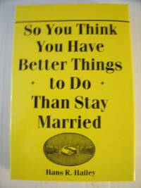 So You Think You Have Better Things to Do Than Stay Married
