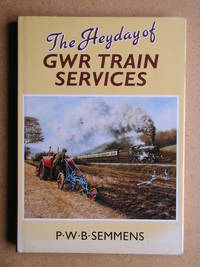 The Heyday of GWR Train Services.