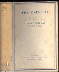 The Oresteia. Translated Into English Rhyming Verse
