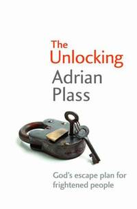 The Unlocking: God's escape plan for frightened people