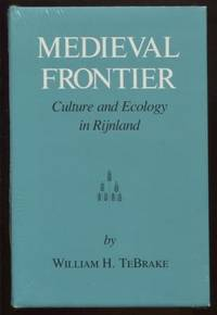Medieval Frontier ; Culture and Ecology in Rijnland Environmental History  Series Culture and Ecology in Rijnland