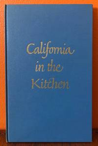 CALIFORNIA IN THE KITCHEN. An Essay Upon, and a Check List of, California Imprints in the Field...