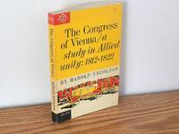 The Congress of Vienna: A Study in Allied Unity: 1812-1822 by Harold Nicolson - Paperback - 1961 - from Books from Benert (SKU: 000477)