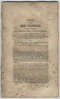 [drop-title] Speech of Mr. Storrs, on the proposition to amend the Constitution of the United States, respecting the election of president and vice president, in the House of Representatives, February 17, 1826.