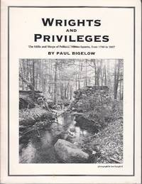 image of Wrights and Privileges.  The Mills and Shops of Pelham, Massachusetts, from 1740 to 1937  [SCARCE, SIGNED COPY]