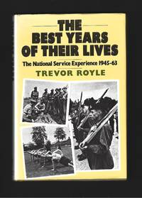 The Best Years of Their Lives : The National Service Experience 1945-63