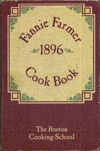 The original Fannie Farmer 1896 cook book