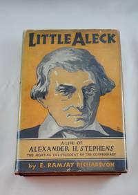 Little Aleck: A Life of Alexander H. Stephens