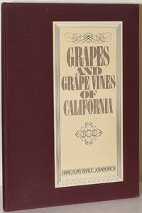 [ WINES & SPIRITS] GRAPES AND GRAPE VINES OF CALIFORNIA