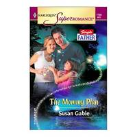 The Mommy Plan: Single Father (Harlequin Superromance No. 1150) (Mass Market Paperback)