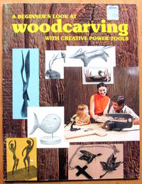 A Beginner's Look at Woodcarving. With Creative Power Tools